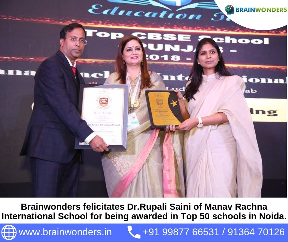 Brainwonders felicitates Dr.Rupali Saini of Manav Rachna International School at North School Merit Awards - 2018 for being awarded in Top 50 schools in Noida
