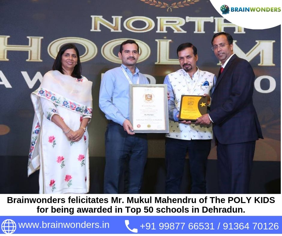 Brainwonders felicitates Mr. Mukul Mahendru of The POLY KIDS for being awarded in Top 50 schools in Dehradun.  biometric test for students, career counselling, career counsellor mumbai,  career counselor near me,  education counsellor,  dmit test,  best c